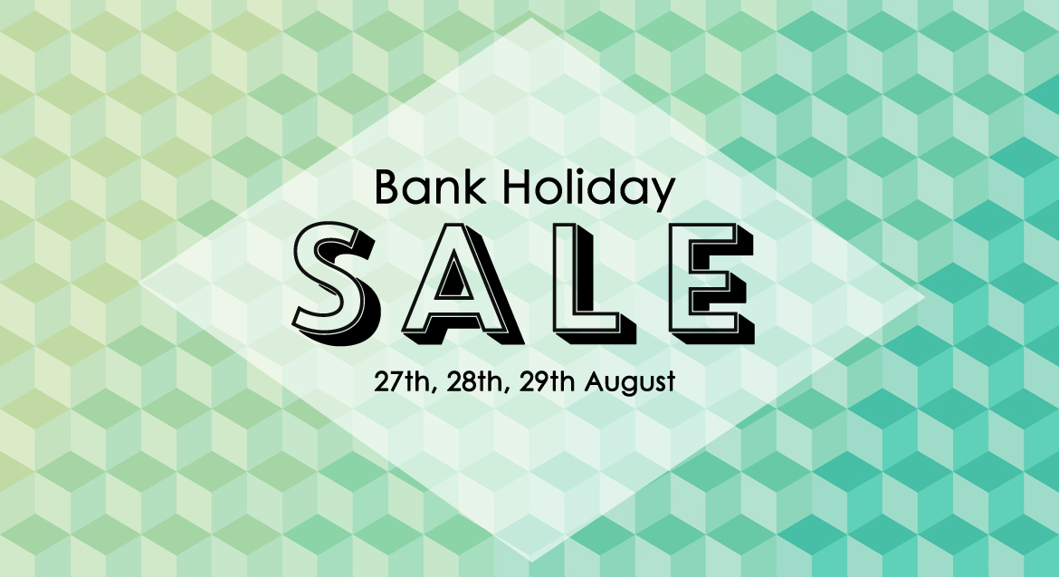 August Bank Holiday sale