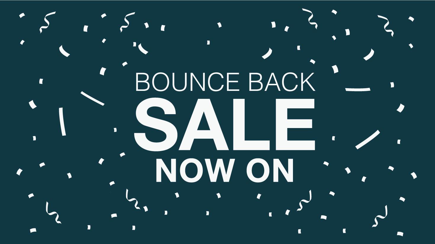Bounce back sale!